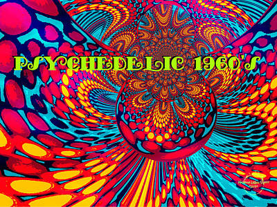 Digital Art - The Psychedelic 60's by Absinthe Art By Michelle LeAnn Scott