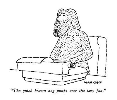 Typewriter Drawing - The Quick Brown Dog Jumps Over The Lazy Fox by Robert Mankoff