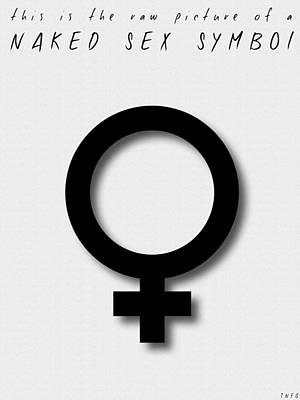 Photograph - The Raw Picture Of A Naked Sex Symbol No1 by Weston Westmoreland