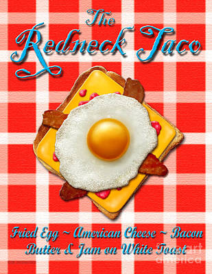 The Redneck Taco Art Print by Cristophers Dream Artistry