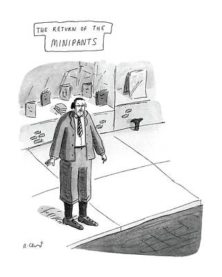 Pants Drawing - The Return Of The Minipants by Roz Chast