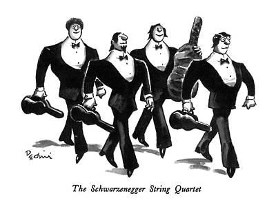 Playing Drawing - The Schwarzenegger String Quartet by Eldon Dedini