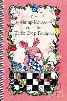 Cookbook Mixed Media - The Shrimp Moose And Other Waffle Shop Recipes Cookbook Calvary Church Memphis Tn by Lizi Beard-Ward
