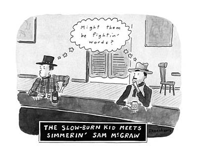 The Slow-burn Kid Meets Simmerin' Sam Mcgraw Art Print