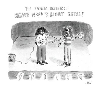 Heavy Metal Drawing - The Spencer Brothers Heavy Wood Or Light Metal by Roz Chast