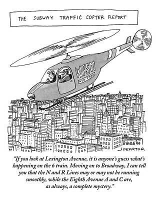Lexington Drawing - The Subway Traffic Copter Report Features by Joe Dator
