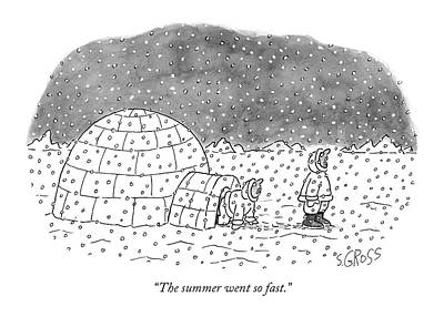 Igloo Drawing - The Summer Went So Fast by Sam Gross