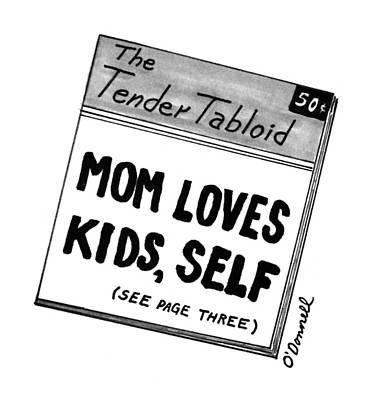 The Tender Tabloid 'mom Loves Kids Art Print by Mark O'Donnel
