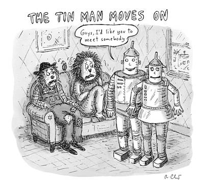 The Tin Man Drawing - The Tin Man Introduces A Tin Woman by Roz Chast