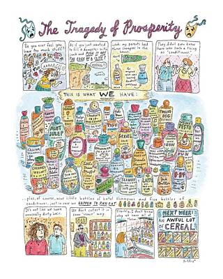 Passionflower Drawing - 'the Tragedy Of Prosperity' by Roz Chast