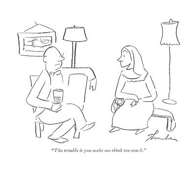 Pensive Drawing - The Trouble Is You Make Me Think Too Much by James Thurber