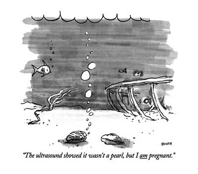 Drawing - The Ultrasound Showed It Wasn't A Pearl by George Booth