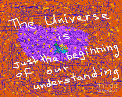 The Universe Is Just The Beginning Of Our Understanding Art Print