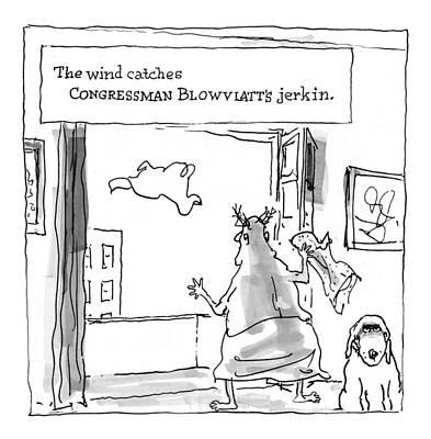 Starr Drawing - The Wind Catches Congressman Blowviatt's Jerkin by George Booth