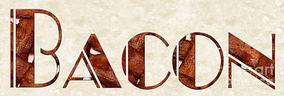 The Word Is Bacon Art Print by Andee Design