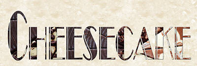 Photograph - The Word Is Cheesecake by Andee Design