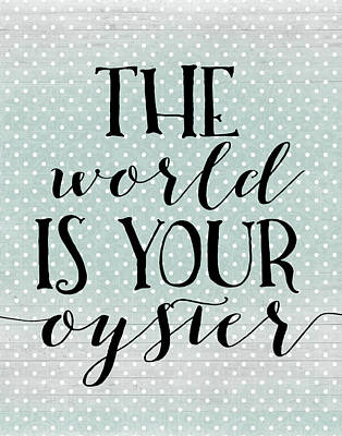 The World Is Your Oyster Art Print by Tara Moss