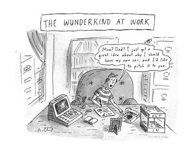 Childrens Drawing - The Wunderkind At Work by Roz Chast