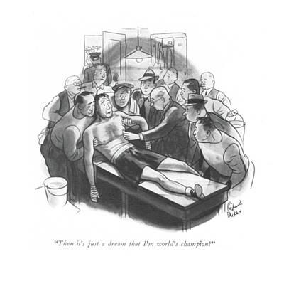 Then It's Just A Dream That I'm World's Champion? Art Print by Richard Decker
