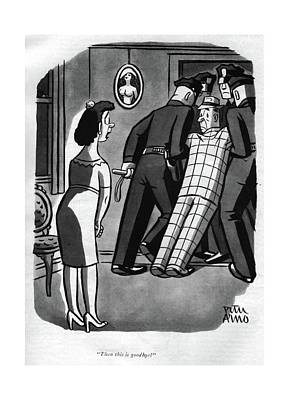 Photograph - Then This Is Goodbye? by Peter Arno