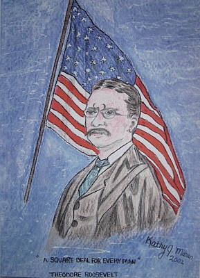 Painting - Theodore Roosevelt by Kathy Marrs Chandler