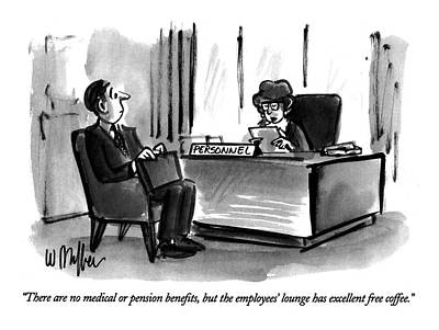 Care Drawing - There Are No Medical Or Pension Benefits by Warren Miller