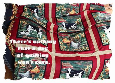 Quilts For Sale Photograph - There's Nothing That A Day Of Quilting Won't Cure by Barbara Griffin