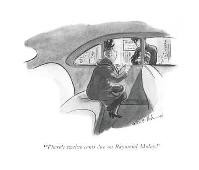 There's Twelve Cents Due On Raymond Moley Art Print by Helen E. Hokinson