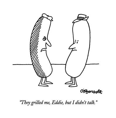 Hot Dogs Drawing - They Grilled by Charles Barsotti