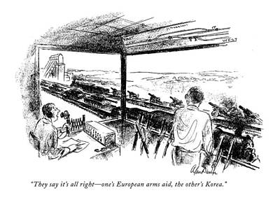 They Say It's All Right - One's European Arms Aid Art Print by Alan Dunn