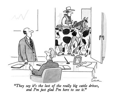 Westerns Drawing - They Say It's The Last Of The Really Big Cattle by Leo Cullum