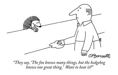Foxes Drawing - They Say, 'the Fox Knows Many Things, But by Charles Barsotti