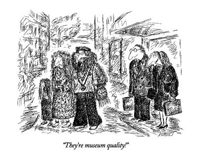 They're Museum Quality! Art Print by Edward Koren