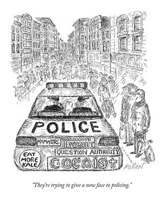 They're Trying To Give A New Face To Policing Art Print by Edward Koren