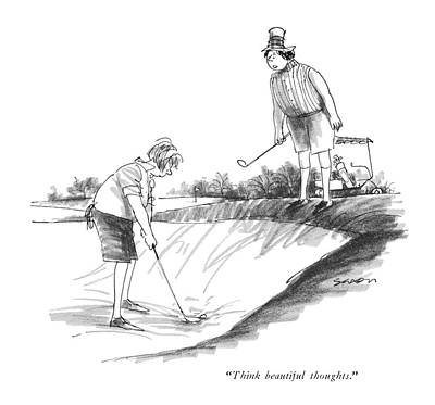 Golf Drawing - Think Beautiful Thoughts by Charles Saxon