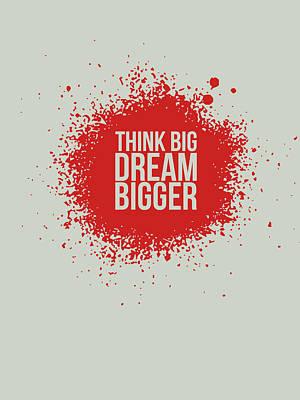 Box Digital Art - Think Big Dream Bigger 1 by Naxart Studio