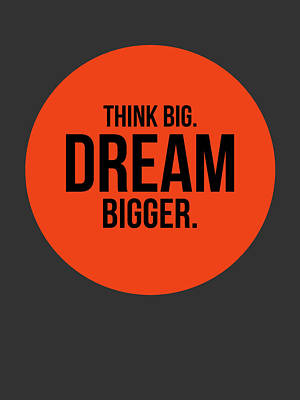 Think Big Dream Bigger Circle Poster 1 Art Print