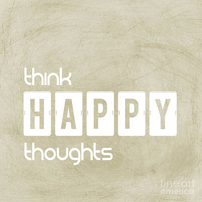 Think Happy Thoughts Art Print by Liesl Marelli