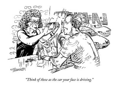 Face Drawing - Think Of These As The Car Your Face Is Driving by William Hamilton