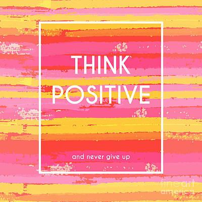 Creativity Wall Art - Digital Art - Think Positive Motivation Poster by Artulina