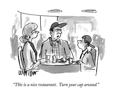 General Drawing - This Is A Nice Restaurant.  Turn Your Cap Around by Warren Miller