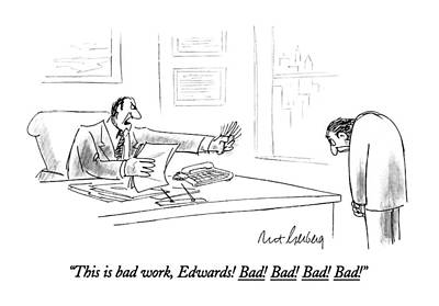 Employer Drawing - This Is Bad Work by Mort Gerberg