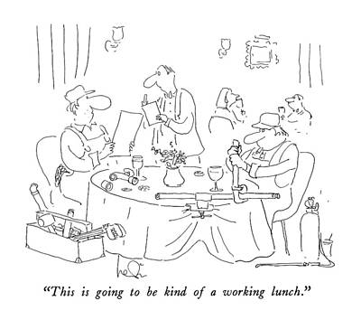 Plumber Drawing - This Is Going To Be Kind Of A Working Lunch by Arnie Levin