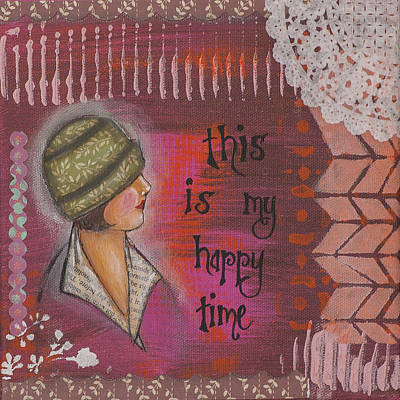 Mixed Media - This Is My Happy Time Cheerful Inspirational Art by Stanka Vukelic