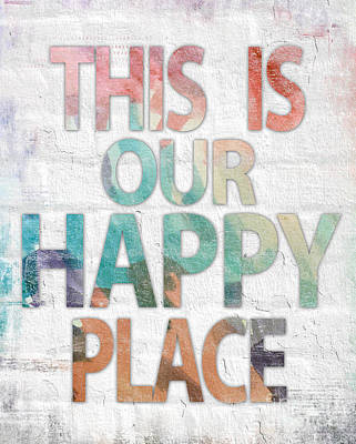 Be Happy Digital Art - This Is Our Happy Place by Misty Diller