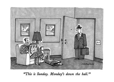 Monday Drawing - This Is Sunday.  Monday's Down The Hall by Mick Stevens