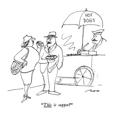 Hot Dog Stand Drawing - This Is Supper? by Al Ross