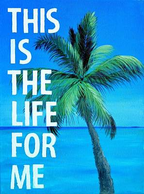 Carribean Painting - This Is The Life For Me Palm Tree Beach Art by Michelle Eshleman