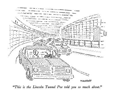 Tunnel Drawing - This Is The Lincoln Tunnel I've Told You So Much by Robert Mankoff