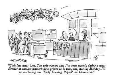 Dating Drawing - This Late News Item.  The Ugly Rumors That I've by Eric Teitelbaum
